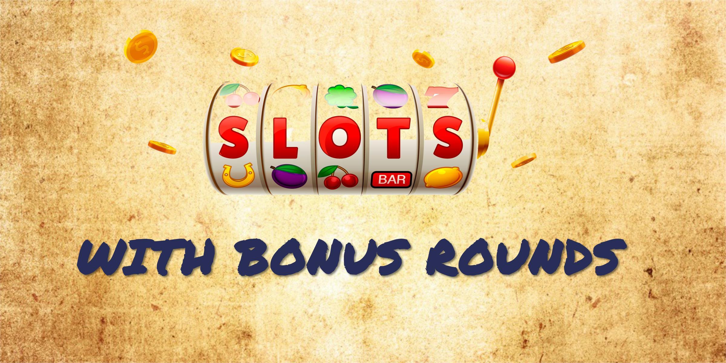 FREE SLOTS WITH BONUS ROUNDS