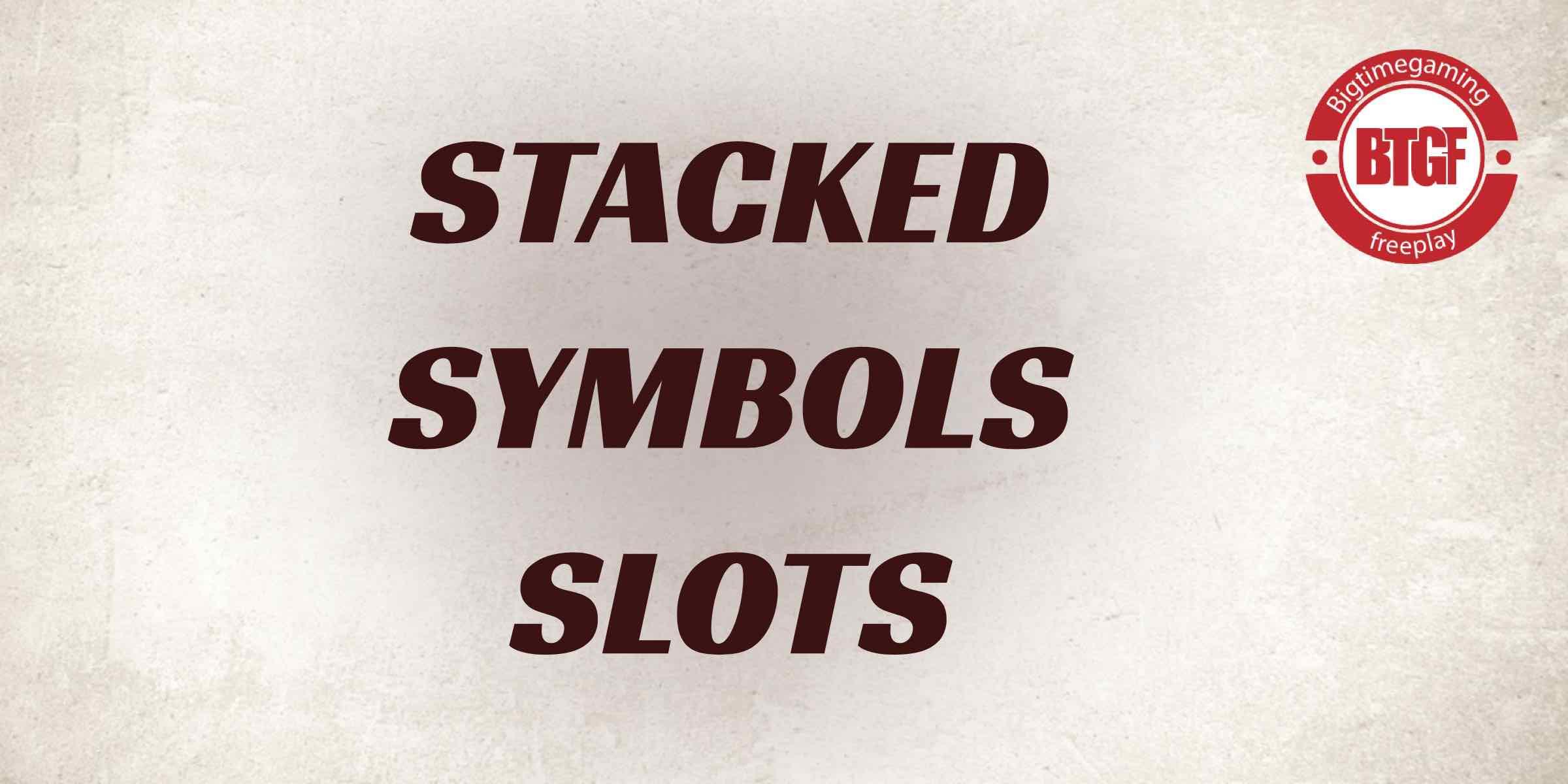 STACKED SYMBOLS SLOTS
