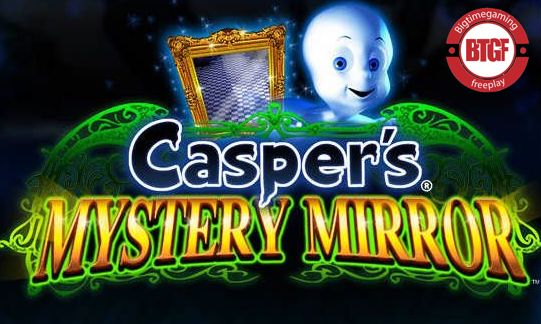 CASPER'S MYSTERY MIRROR FREE PLAY