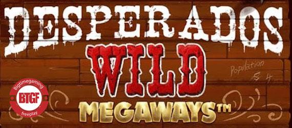 DESPERADOS WILD MEGAWAYS™ SLOT FREE PLAY